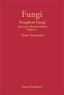 Vermeulen F. - Kingdom Fungi - Spectrum Materia Medica Volume 2
