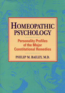 Bailey P.M. - Homeopathic Psychology - Personality Profiles of the Major Constitutional Remedies