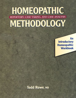 Rowe T. - Homeopathic Methodology - Repertory, Case Taking, and Case Analysis