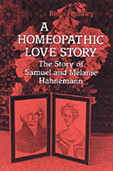 Handley R. - A Homeopathic Love Story - The Story of Samuel and Melanie Hahnemann
