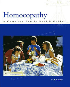 Gopi K.S. - Homoeopathy A Complete Family Health Guide