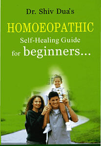 Dua S. - Homoeopathic Self-Healing Guide for beginners