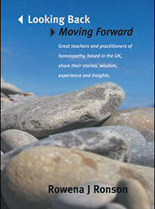 Ronson J.R. - Looking Back, Moving Forward - Great teachers and practitioners of homeopathy, based in the UK, share their stories, wisdom, experience and insights.