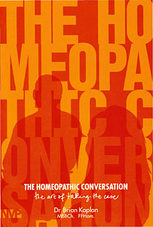 Kaplan B. - The Homeopathic Conversation - The Art of Taking the Case