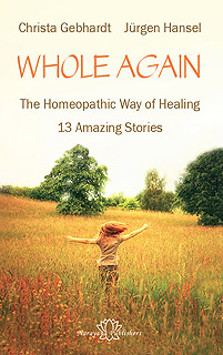 Gebhardt C. / Hansel J. - Whole Again - The Homeopathic Way of Healing