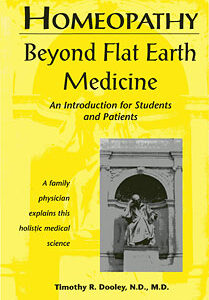 Dooley T. - Homeopathy: Beyond Flat Earth Medicine - An Introduction for Students and Patients