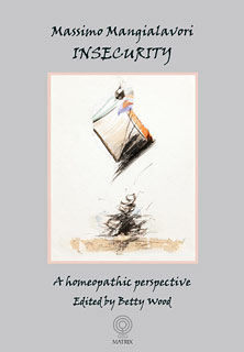 Mangialavori M. - Insecurity - A homeopathic perspective - Edited by Betty Wood