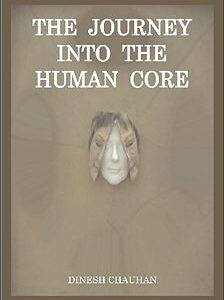 Chauhan D. - The Journey into the human core