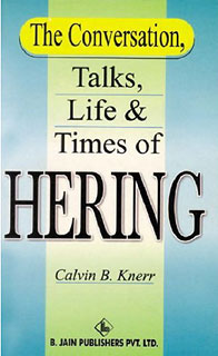 Knerr C.B. - The Conversation, Talks, Life and Times of Hering