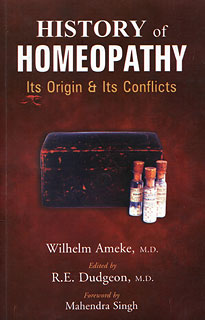 Ameke W. - History of Homeopathy - Its origin & Its Conflicts