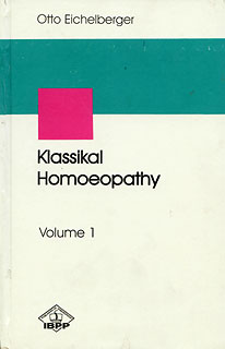 Eichelberger O. - Klassical Homoeopathy (Volume I)