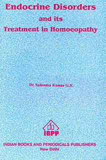 Kumar S. - Endocrine Disorders and its Treatment in Homoeopathy