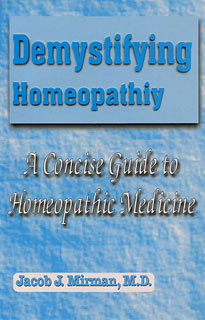 Mirman J.I. - Demystifying Homoeopathy - A Concise Guide to Homoeopathic Medicine