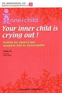 Yui T. - HL Series - Your inner child is crying out - Vol 3 - Healing the unloved and wounded child by homoeopathy