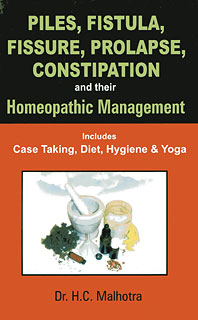 Malhotra H.C. - Piles, Fistula, Fissure, Prolapse, Constipation and their Homeopathic Management