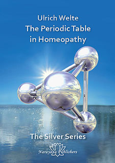 Welte U. - The Periodic Table in Homeopathy - The Silver Series - A Practical Guide with Case Studies