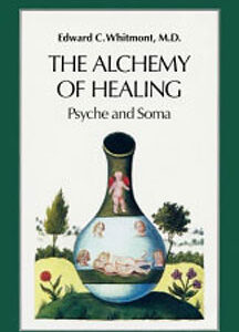 Whitmont E.C. - The Alchemy of Healing  - Psyche and Soma