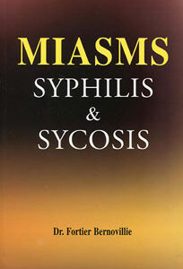 Fortier-Bernoville M. - Miasms Syphilis & Sycosis