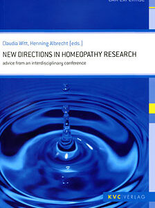 Witt C. / Albrecht H. - New Directions in Homeopathy Research - Advice From an Interdisciplinary Conference