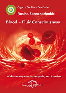 Sonnenschmidt R. - Blood - Fluid Consciousness - Volume 1: Organ - Conflict - Cure