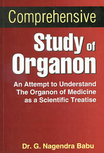 Babu N. - Comprehensive Study of Organon - An Attempt to Understand the Organon of Medicine as a Scientific Treatise