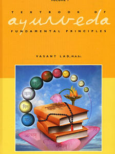 Lad V. - The Textbook of Ayurveda - Volume One - Fundamental Principles