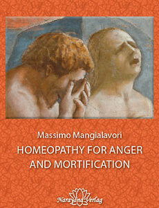 Mangialavori M. - Homeopathy for Anger and Mortification