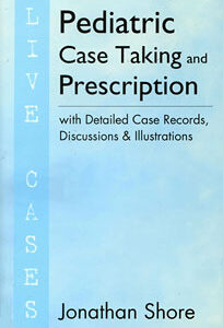 Shore J. - Pediatric Case Taking and Prescription - Live Cases - with Detailed Case Records, Discussions and Illustrations