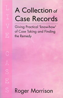 Morrison R. - A Collection of Case Records - Live Cases - Giving Practical 'know-how' of Case Taking and Finding the Remedy