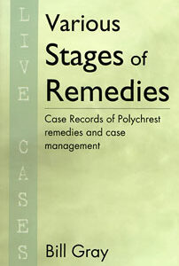 Gray B. - Various Stages of Remedies - Live Cases - Case Records of Polychrest remedies and case management