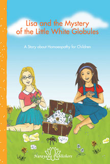 Wichmann J. / Doerges. C - Lisa and the Mystery of the Little White Globules - A Story about Homeopathy for Children
