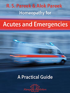 Pareek A. / Pareek R.S. - Homeopathy for Acutes and Emergencies - A Practical Guide