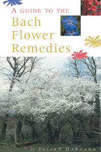 Barnard J. - A Guide to the Bach Flower Remedies