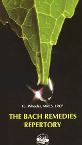 Wheeler F.J. - The Bach Remedies Repertory