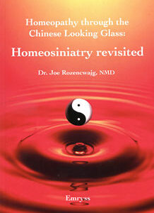 Rozencwajg J. - Homeopathy through the Chinese Looking Glass: Homeosiniatry Revisited