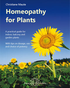 Maute C. - Homeopathy for Plants - A practical guide for indoor, balcony and garden plants with tips on dosage, use and choice of potency