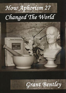 Bentley G. - How Aphorism 27 Changed The World