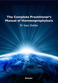 Golden I. - The Complete Practitioner's Manual of Homoeoprophylaxis - A Practical Handbook of Homeopathic Immunisation