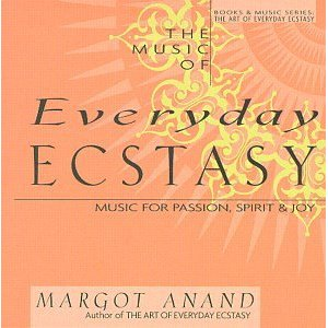 CD - Anand M. - The Music Of Everyday Ecstasy: Music for Passion, Spirit & Joy