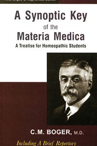 Boger C.M. - A Synoptic Key of the Materia Medica (A Treatise for Homoeopathic Students) - Rearranged & Augmented Edition