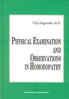 Degroote F. - Physical Examination and Observations in Homoeopathy