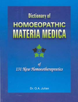 Julian O.A. - Dictionary of Homoeopathic Materia Medica of 131 New Homoeotherapeutics
