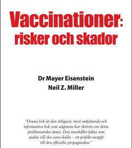 Eisenstein M. / Miller N.Z. - Vaccinationer: risker och skador