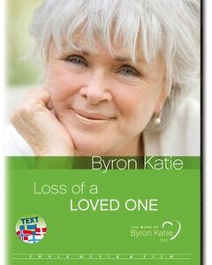 DVD - Byron Katie - The Work: LOSS OF A LOVED ONE