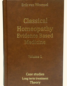Van Woensel - Classical Homeopathy Evidence Based Medicine vol. 1